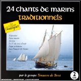 24 CHANTS DE MARINS TRADITIONNELS