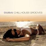 DUBAI CHILLHOUSE GROOVES
