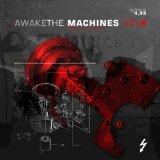 AWAKE THE MACHINES-4