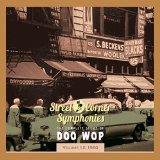 STREET CORNER SYMPHONIES - STORY OF DOO WOP VOL.12