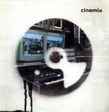 CINEMIX /MUSIC FROM FILMS REMIXED