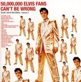 50000000 ELVIS FANS CAN'T BE WRONG