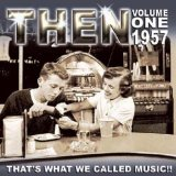 THEN THAT'S WHAT WE CALLED MUSIC 1957