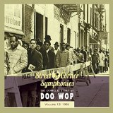 STREET CORNER SYMPHONIES - STORY OF DOO WOP VOL.13