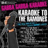 GABBA GABBA -KARAOKE TO RAMONES