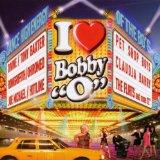 """I LOVE BOBBY ORLANDO(BOBBY """"O"""" )"""