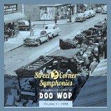STREET CORNER SYMPHONIES - STORY OF DOO WOP VOL.11